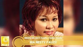 Ria Resty Fauzy - Rindu Di Hati Siapa Yang Tahu (Official Audio)