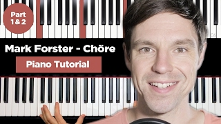Mark Forster - Chöre - Piano Tutorial - einfach - Teil 1&2