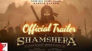 Shamshera trailer || Ranveer singh ||  Thamhna Bhatiya || Yash Raj movie 2018.
