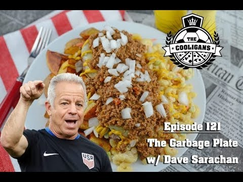 US Soccer Head Coach Dave Sarachan On What Went Wrong With The World Cup + the best Garbage Plate!