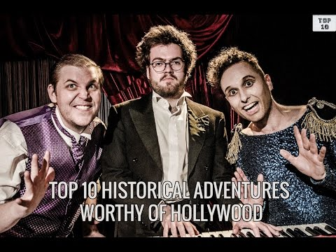 Top 10 Historical Adventures Worthy Of Hollywood