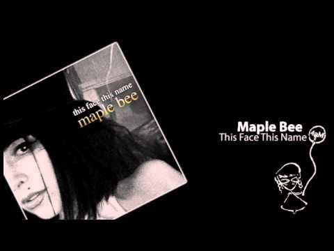 Maple Bee - This Face This Name mp3