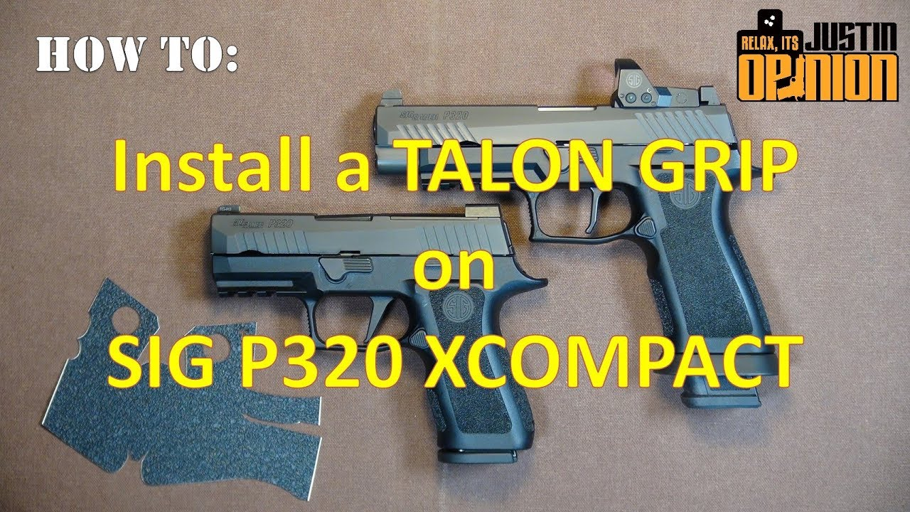 Instaling a Talon Grip on the SIG P320 XCOMPACT