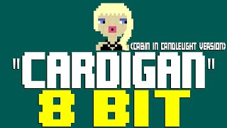 Cardigan (Cabin In Candlelight Version) [8 Bit Tribute to Taylor Swift] - 8 Bit Universe