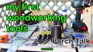 Porch Talk 1: A Beginner's First Set of Woodworking Tools