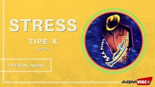 [4.54 MB] Tipe X - Stress | Official Audio