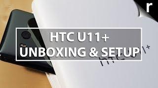 HTC U11+ Unboxing & Setup