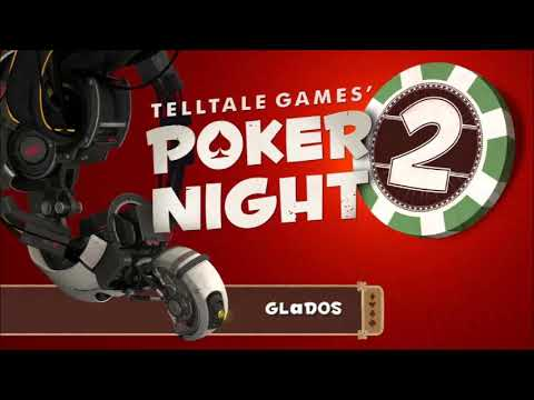 Poker Night 2 Dialogue: GLaDOS' Reactions & Announcements