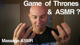 Game of Thrones & ASMR ?