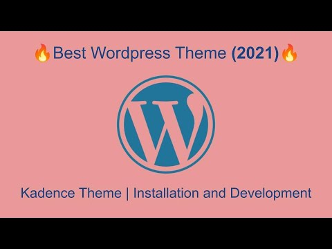 Kadence Wordpress Theme Installation and Development - Best Free Wordpress Theme 2021!