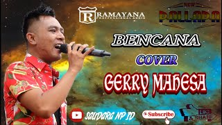 Download BENCANA - GERRY MAHESA NEW PALLAPA//LIRIK