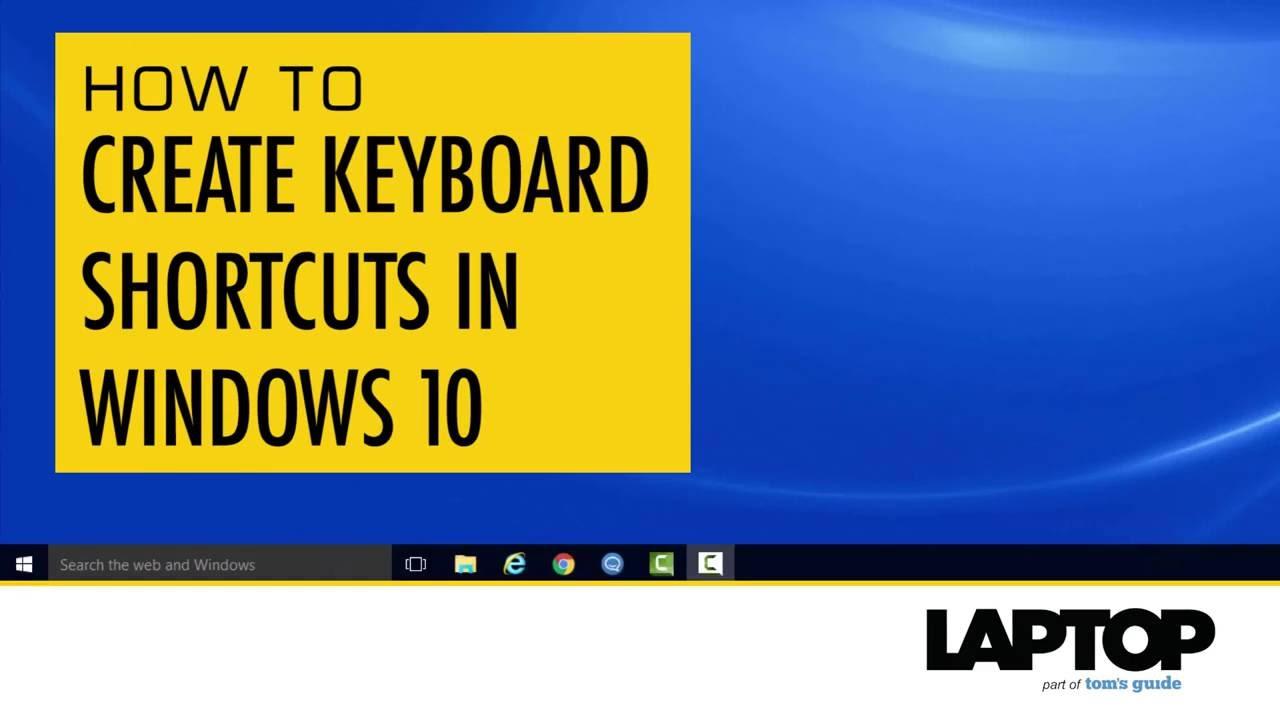 How to Create Keyboard Shortcuts in Windows 10