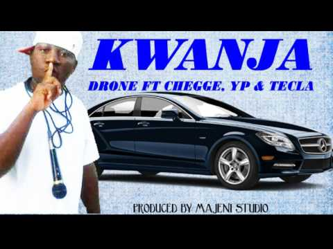 DRONE FT CHEGGE, YP & TECLA 〘 KWANJA 〙 Official Music