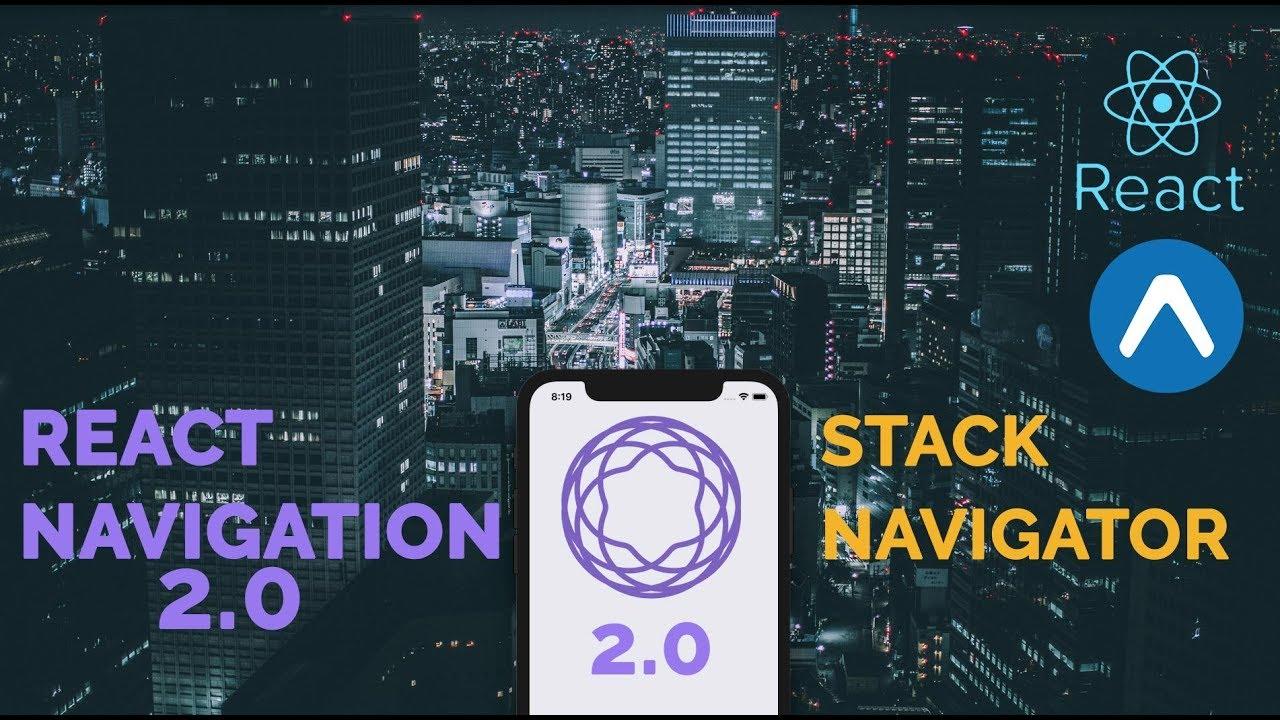 #1 React Navigation 2 0 | Stack Navigator | React Native