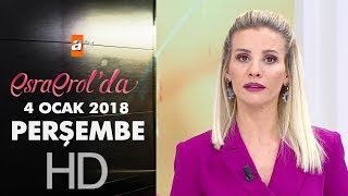 Esra Erol'da 4 Ocak 2018 Perşembe - 519. bölüm