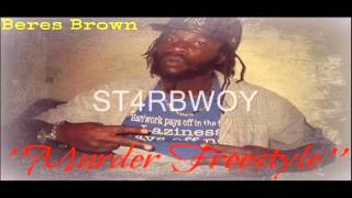 BERES BROWN - MURDER FREESTYLE (ANTHONY B DISS) - HELL & POWDA HOUSE RIDDIM