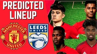 PREDICTED LINEUP - MANCHESTER UNITED VS LEEDS UNITED - PRE-SEASON TOUR 2019!