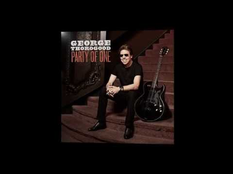 Who Do You Love George Thorogood Release Date
