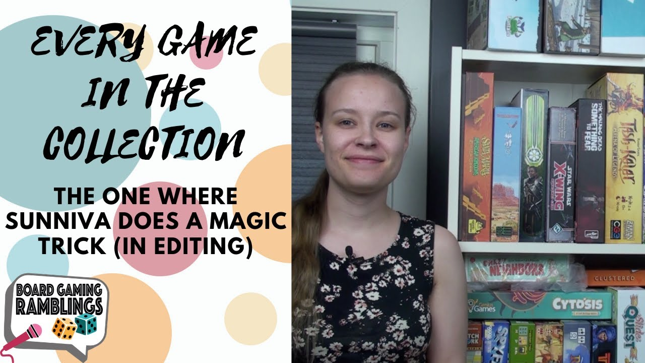 Every game in the collection: The one where Sunniva does a magic trick (in editing)