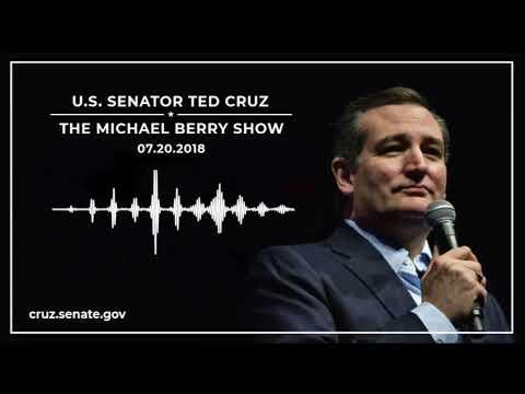 Sen. Cruz on The Michael Berry Show - July 20, 2018