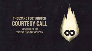 Repeat youtube video Thousand Foot Krutch: Courtesy Call (Official Audio)