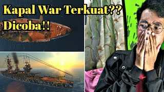 Waahhh kita coba kapal terkuat!!  - Battle Of Warship Indonesia