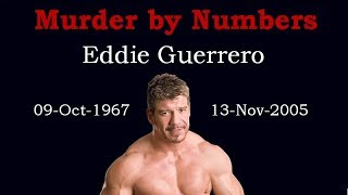 Eddie Guerrero - Murdered by the Numbers