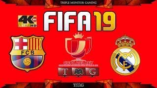 FIFA 19 [4K@60fps] Barcelona F.C. VS  Real Madrid Copa del ray   Triple monitor gameplay 5760x1080