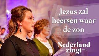 Nederland Zingt: Jezus zal heersen waar de zon