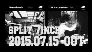 Dancebeach / THE T.V. DINNERS split 7inch