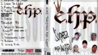 E.H.P. - Surpresa Mga Nigga (Full Album)
