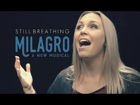 """Still Breathing"" from MILAGRO A New Musical - Evynne Hollens"