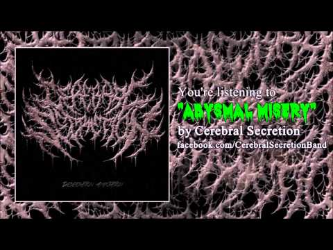 Cerebral Secretion - Abysmal Misery (New January 2015)
