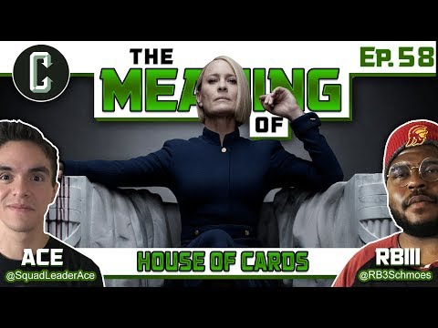 """""""The Meaning of"""" House of Cards - Ep.58"""
