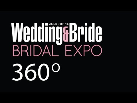 Melbourne Wedding & Bride Bridal Expo 2016 ||  360 Video