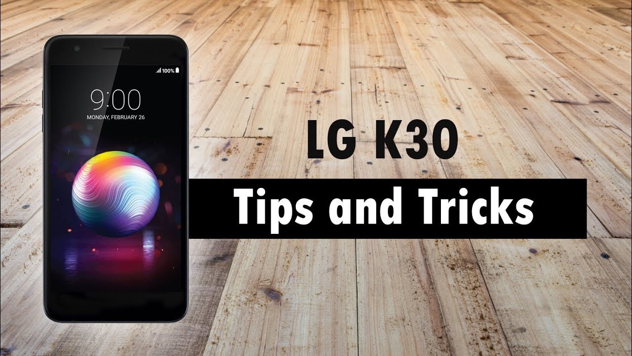 LG K30 Tips and Tricks
