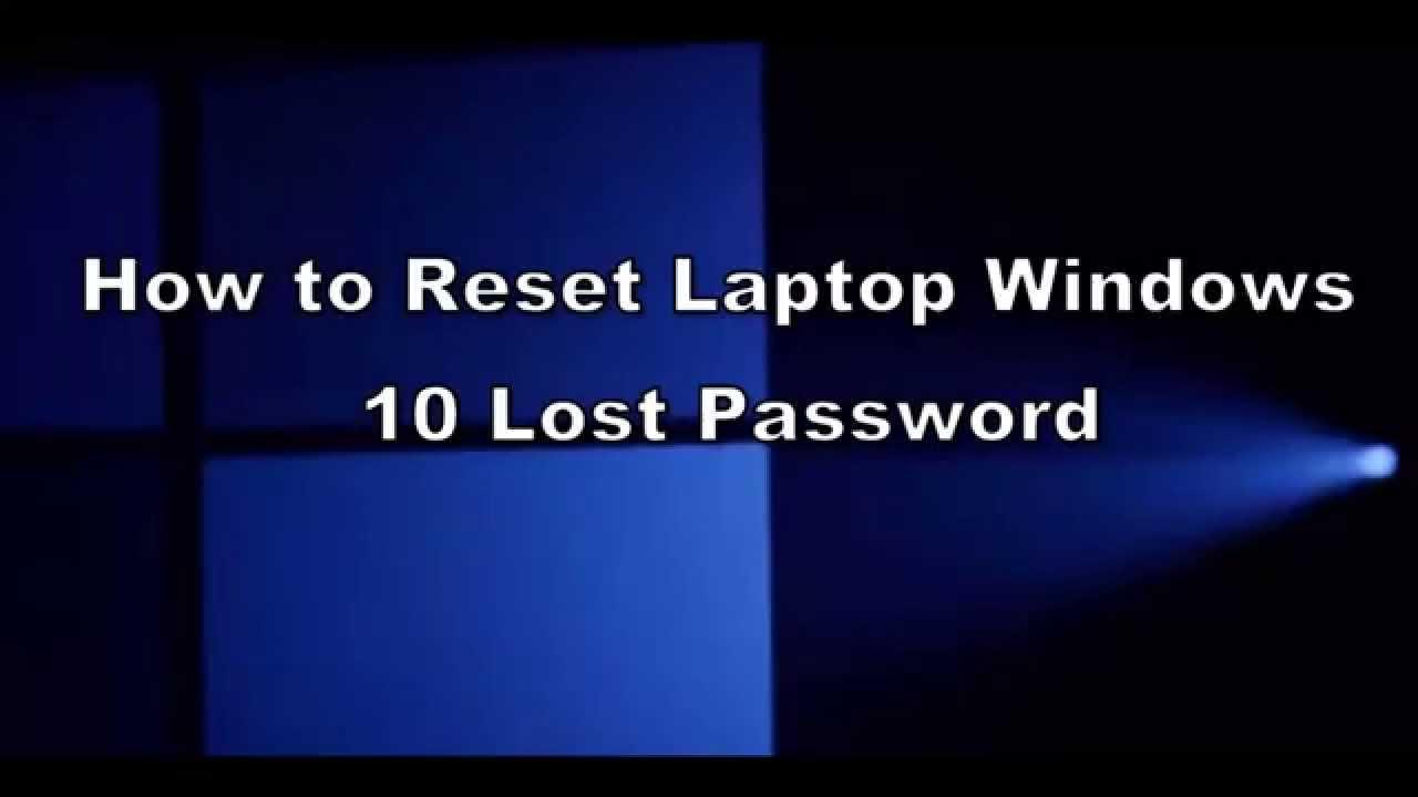 How to Reset Laptop Windows 10 Lost Password - YouTube