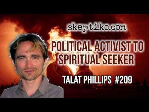 Talat Phillips, Political Activist to Spiritual Seeker - Skeptiko #209