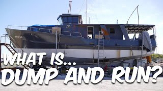 WHAT IS... DUMP AND RUN? - Steel Boat Adventures BRUPEG (Ep. 30)