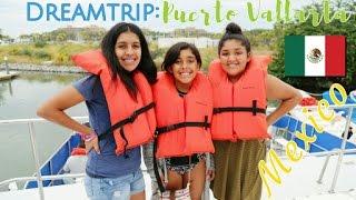 "DREAMTRIPS: Puerto Vallarta, Mexico ""Kids edition"""