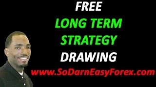 FREE Long Term Strategy Drawing - So Darn Easy Forex