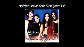 One Vo1ce - Never Leave Your Side (Remix)