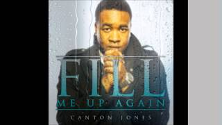 Canton Jones - Fill Me Up Again (Lyrics)
