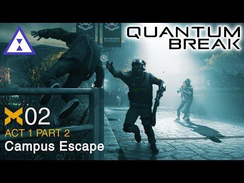 Let's Play Quantum Break ⧗ 02 Campus Escape (Act 1 Part 2)