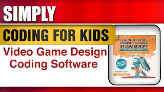 Simply Coding for Kids: Learn to Code Javascript - Video Game Design Coding Software - Com