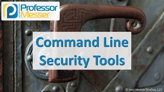 Command Line Security Tools - CompTIA Security+ SY0-501 - 2.2