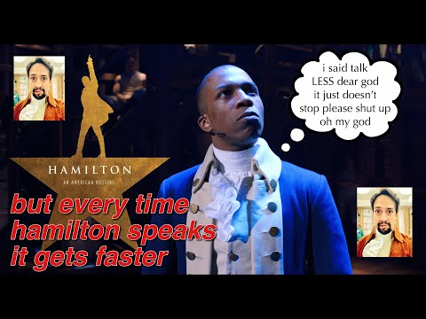 hamilton but every time hamilton speaks it gets faster