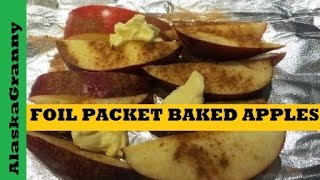 Foil Packet Baked Apples On The Grill Or Campfire