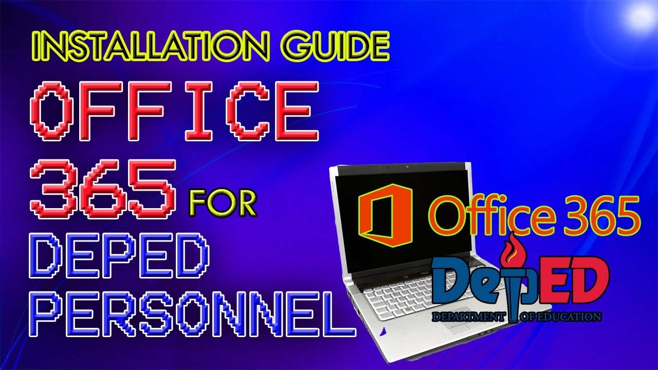 OFFICE 365 INSTALLATION GUIDE FOR DEPED PERSONNEL (Tagalog)