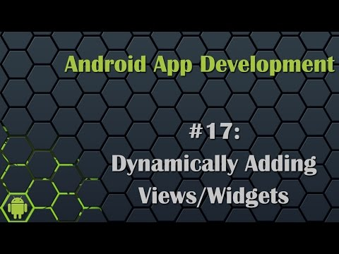 Android App Development Tutorial 17: Dynamically Adding Views/Widgets